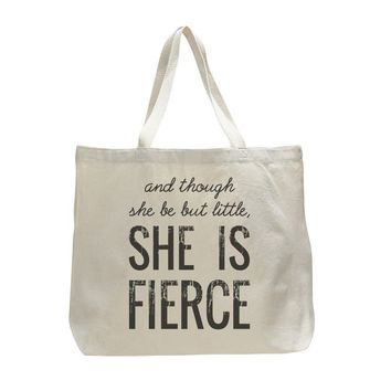 And Though She Be But Little She Is Fierce - Trendy Natural Canvas Bag - Funny and Unique - Tote Bag