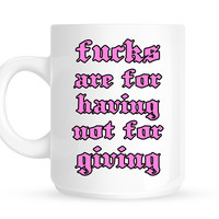 Save Your Fucks Mug