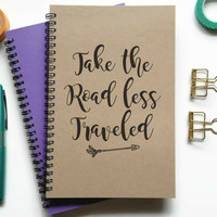 Bullet journal, writing journal, spiral notebook, sketchbook, lined blank or grid, custom - Take the road less traveled, faith quote