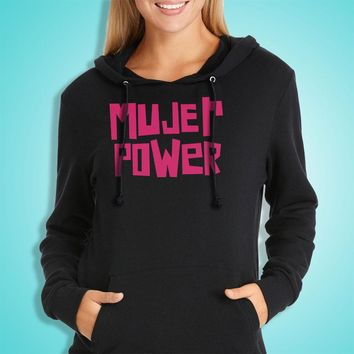 Mujer Power Illustration Means Girl Power Mexican Latino Women'S Hoodie