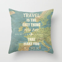 Travel is the only thing you buy that make you richer Throw Pillow by 1986