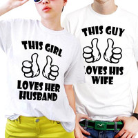 This Girl Love Her Husband And This Guy Love His WifeCouples Matching Shirts, Couples T Shirts, Funny Couple Shirts