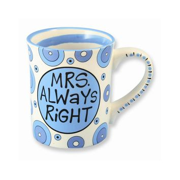Our Name Is Mud Mrs. Always Right 14 oz. Mug