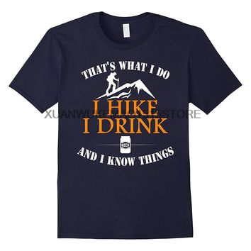 That's What I Do I Hike I Drink Beer And I Know Things T-Shirt - Men's Tops