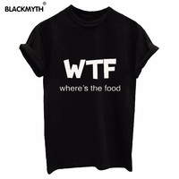 New Arrival Women Tshirt WTF where's the food Letter Print Cotton Black Women T shirt White Tee