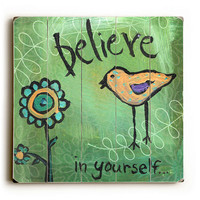 Believe In Yourself - Folk Art Bird & Flower Planked Wooden Art Sign