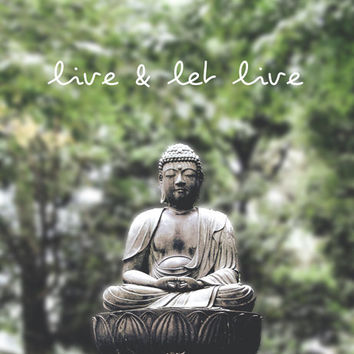 Inspirational Photography - Live And Let Live Photo, 8x10 5x7 fine art wall decor, wall art, Buddha statue in zen garden with message