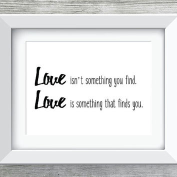 Love is Something That Finds You Wedding Printable/Instant Download Black and White Instagram w/Hashtag