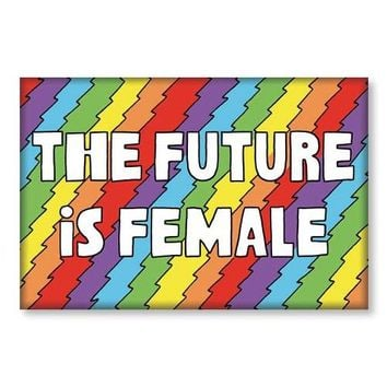 The Future Is Female -- Magnet
