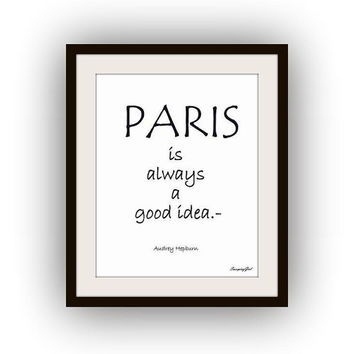 Paris Is Always A good Idea, Audrey Hepburn, fashion Quotes, Printable Wall Art print, poster, decal, decals, girl room french france decor