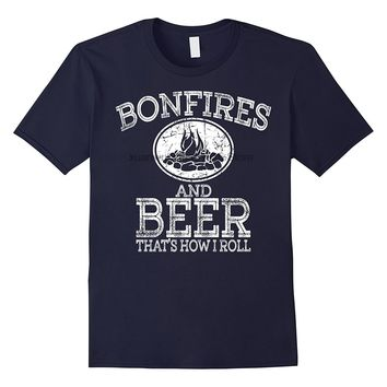 Bonfires And Beer That's How I Roll T-Shirt - Drinking Tee