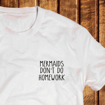 Mermaids Don't Do Homework Shirt, Brandy Melville Graphic T-shirt, T-shirt Mermaids Don't Do Homework