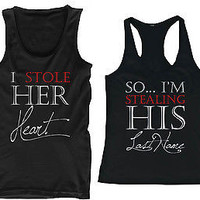Matching Couple Tank Tops - I Stole Her Heart, So I'm Stealing His Last Name