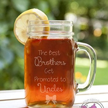 The Best Brothers Get Promoted to Uncles Etched Glass Mason Jar Mug with Handle Baby Announcement Tell Pregnant Announce Girl Boy Due Twins Pregnancy Birth Grandma Grandpa Surprise Sister Aunt