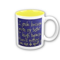 Sister Gift-  I smile because you're my sister from Zazzle.com