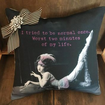 Act Normal Pillow By My Favorite Things