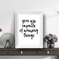 "Printable Art Typography Poster ""You Are Capable Of Amazing Things"" Inspirational Print Motivational Quote Instant Download,Word Art"