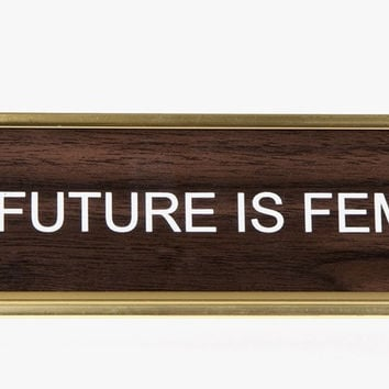The Future Is Female Nameplate