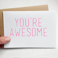 You're Awesome - A7 Blank Greeting card - Bright fluorescent neon hot pink, white, Kraft envelope - Minimal, Friendship card, thank you card