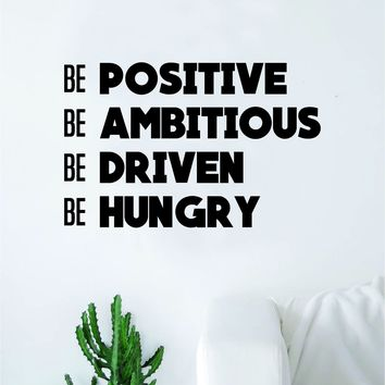 Be Positive Be Ambitious Wall Decal Sticker Vinyl Art Bedroom Living Room Decor Decoration Teen Quote Inspirational Motivational School Teacher Class Students Nursery