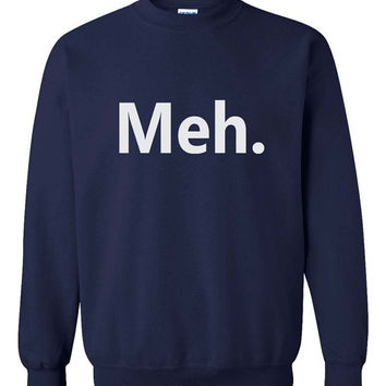 Meh. Geek on Black, Light Steel, Navy or Maroon Sweatshirt