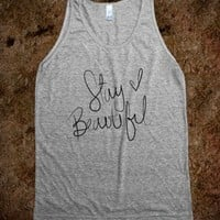 Stay Beautiful - Text Tees