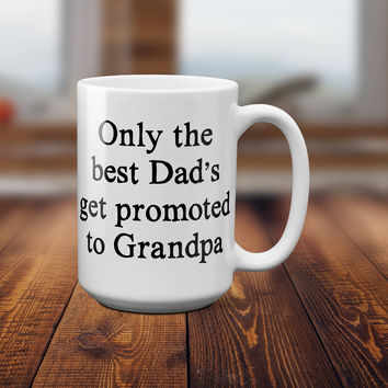 Only the best Dads get promoted to Grandpa