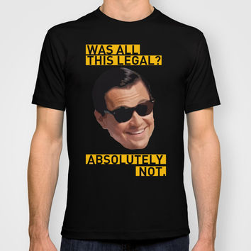 The Wolf of Wall Street 'Absolutely not.' T-shirt by Albertodsantos