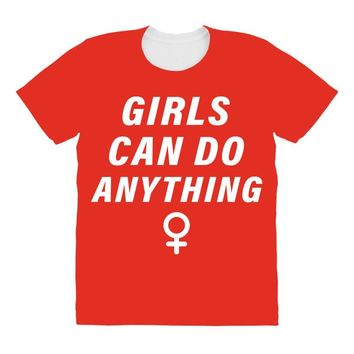 Girls Can Do Anything All Over Women's T-shirt