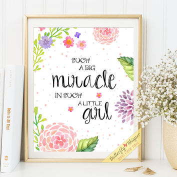 Beau Nursery Print Quote Art Baby Girl Wall Decor Such A Big Miracle In Such A  Little Girl