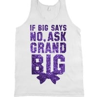 If Big Says No Ask Grand Big (Sparkle Tank)-Unisex White Tank