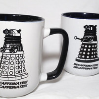 Dalek Doctor Who inspired mug SET Dalek Dr. Who Time Lord and companion set  - Decaffeinate Recaffeinate