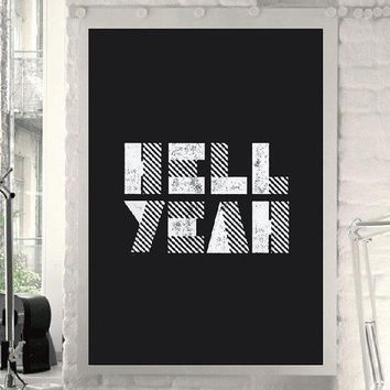 Inspirational Quote Motivational Print Hell Yeah Black & White Typography Poster Wall Decor Printable Download