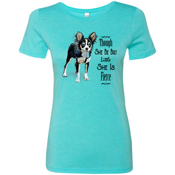 Though She Be But Little She Is Fierce Chihuahua Shirts & Tanks