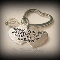 Hand Stamped Keychain Thank you for raising the man of my dreams - Mother in law gift - Wedding gift