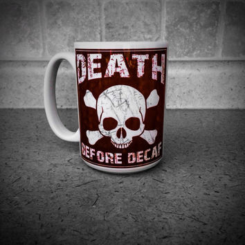 Death Before Decaf Coffee Mug - Funny Coffee Mug - Dishwasher Safe Coffee Mug - Mothers Day Gift Idea - Coffee Gifts - 15 oz Coffee Cup