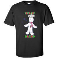 Limited Edition Let's Get Baked Funny Christmas T shirt.