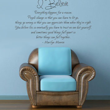 I believe everything happens for a reason.. Marilyn Monroe quote Vinyl Wall Decal