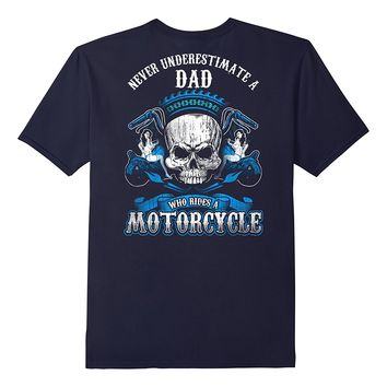 Dad Biker Who Rides A Motorcycle Shirt Skull Father