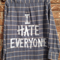 "Plaid flannel ""I Hate Everyone"" hand painted shirt // soft grunge"