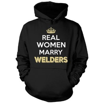 Real Women Marry Welders. Cool Gift - Hoodie