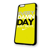 Yellow EVERY DAMN DAY Just Do It Nike iPhone 6 case