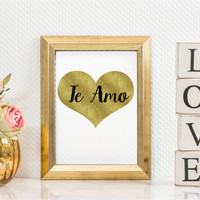 PRINTABLE art, te amo, Spanish, I love you, Valentine's Day, gift, love, heart, gold