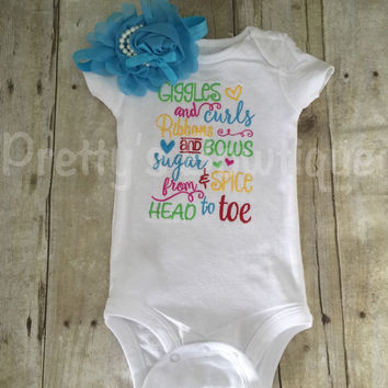 Giggles and curls Ribbons and bows sugar and spice from head to toe  Bodysuit or shirt and headband Set can be customized