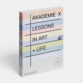 Akademie X: Lessons in Art + Life Paperback – February 19, 2015