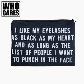 I Like My Eyelashes As Black As My Heart And As Long As The List Of People I Want To Punch In The Face Makeup Bag