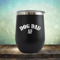 Dog Dad AF - Wine Tumbler