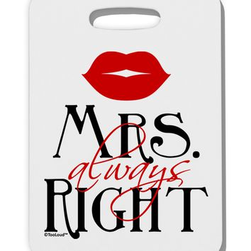 - Mrs Always Right Thick Plastic Luggage Tag