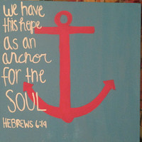 "We have this hope as an anchor for the soul Hebrews 6:19 anchor 12 x 12"" canvas painting"