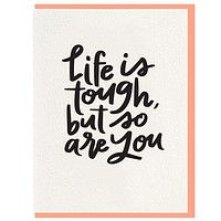 Life is Tough Card